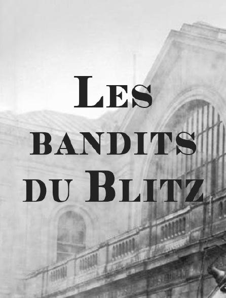 Les bandits du Blitz