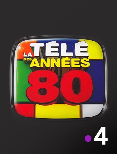 France 4 - La télé des années 80