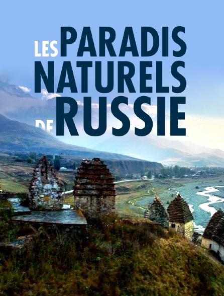 Les paradis naturels de Russie