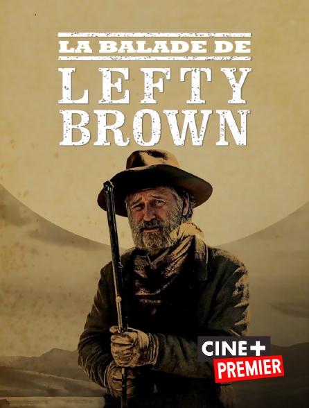 Ciné+ Premier - La balade de Lefty Brown