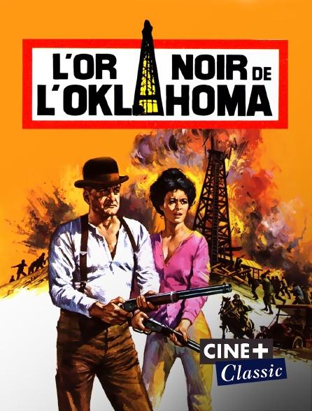 Ciné+ Classic - L'or noir de l'Oklahoma