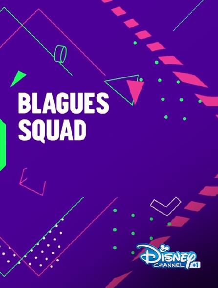 Disney Channel +1 - Blagues squad