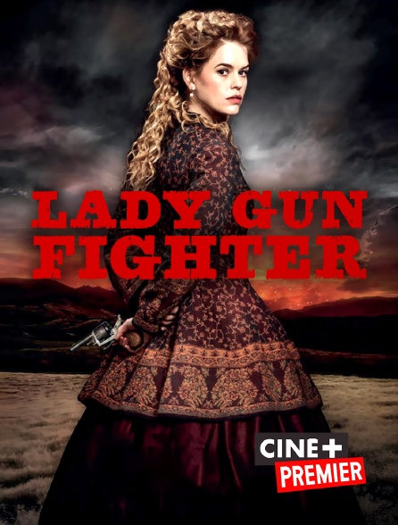 Ciné+ Premier - Lady Gun Fighter