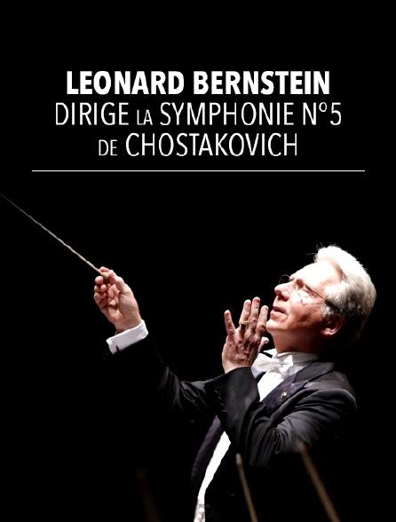 Leonard Bernstein dirige la symphonie n°5 de Chostakovich