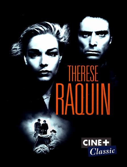 Ciné+ Classic - Thérèse Raquin