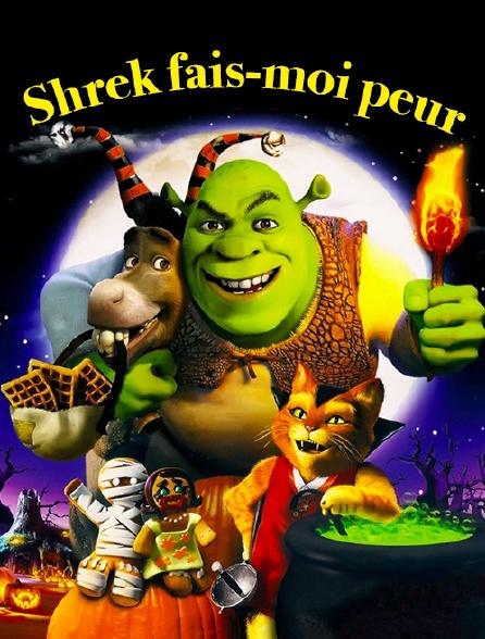 Shrek fais-moi peur
