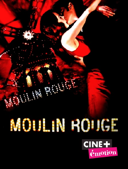 Ciné+ Emotion - Moulin Rouge !