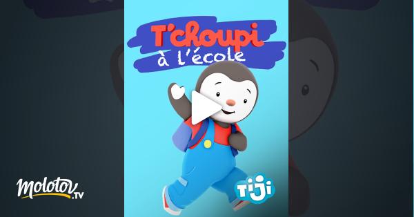 T Choupi A L Ecole En Streaming Replay Sur Tiji Molotov Tv