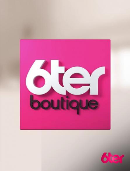 regardez la boutique 6ter sur 6ter avec molotov. Black Bedroom Furniture Sets. Home Design Ideas