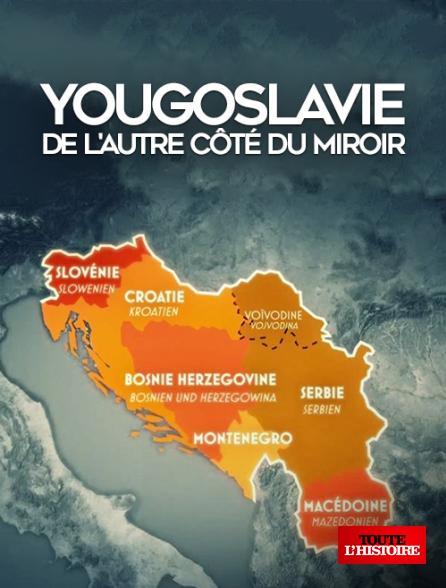 Regardez yougoslavie de l 39 autre c t du miroir sur toute for Histoire du miroir