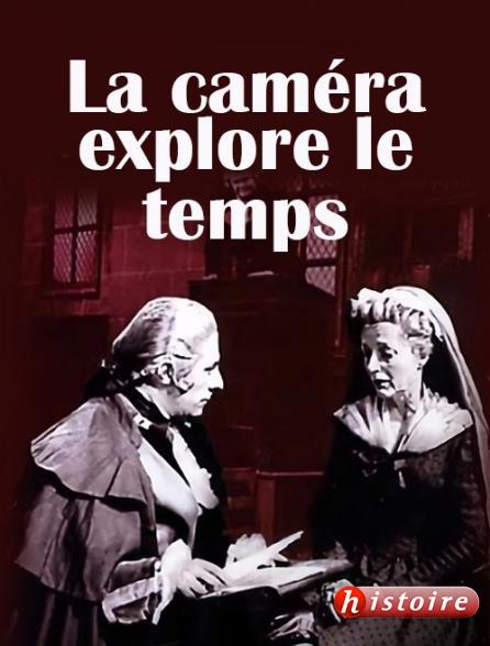 La Caméra Explore Le Temps Streaming : regardez la cam ra explore le temps sur histoire avec molotov ~ Medecine-chirurgie-esthetiques.com Avis de Voitures