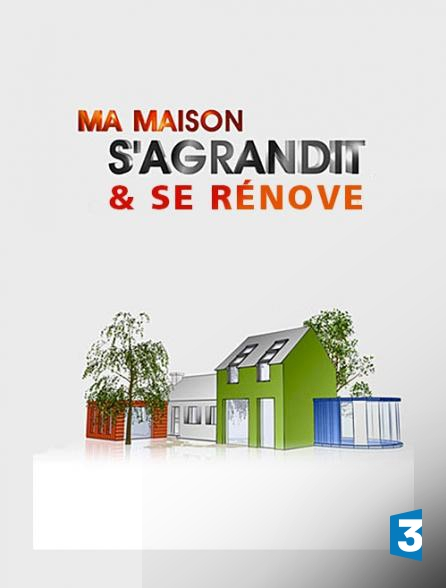 regardez ma maison s agrandit se r nove sur france 3 avec molotov. Black Bedroom Furniture Sets. Home Design Ideas